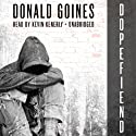 Dopefiend Audiobook by Donald Goines Narrated by Kevin Kenerly