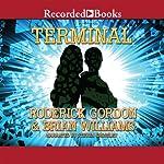 Terminal | Roderick Gordon,Brian Williams