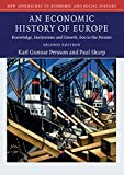 An Economic History of Europe : Knowledge, Institutions and Growth, 1800 to the Present, Persson, Karl Gunnar and Sharp, Paul, 110747938X