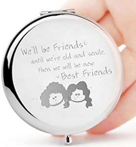 We'll be Friends Until We are Old and Senile - Best Friend BFF Gifts for Women - Funny Long Distance Birthday, Christmas Gift for Unbiological Soul Sister, Besties -Purse Pocket Makeup Mirror Silver
