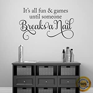 Ditooms Nail Salon Wall Decal Fun and Games Until Someone Breaks A Nail Hair Salon Wall Decal Beauty Salon Shop Wall Art Decor