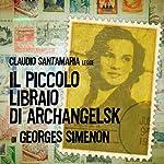 Il piccolo libraio di Archangelsk | Georges Simenon