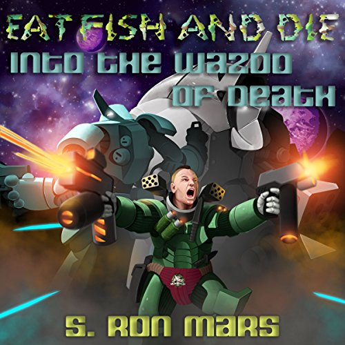 Into the Wazoo of Death: Eat Fish and Die, Book 2