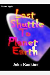 Last Shuttle To Planet Earth Kindle Edition