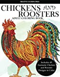 Colorful Chickens and Roosters Coloring Book for Adults (Adult Coloring Books Animals)