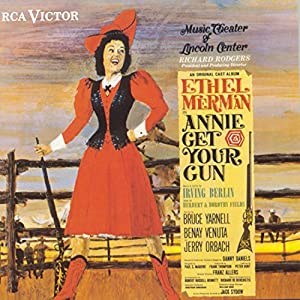 Annie Get Your Gun, Irving Berlin - Annie Get Your Gun: An Original