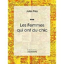 Les Femmes qui ont du chic: Encyclopédie de la mode (French Edition)