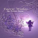 Faerie Wishes Audiobook by Valerie Bowen Narrated by Stephanie Bentley