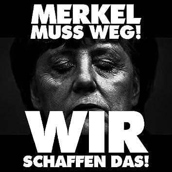 Aufkleber Sticker Merkel Muß Weg Wir Schaffen Das Sticker Set