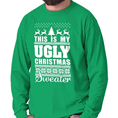 16296ad35 Brisco Brands My Ugly Christmas Sweater Funny Holiday Long Sleeve T Shirt  Irish Green
