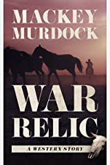 War Relic: A Western Story Kindle Edition