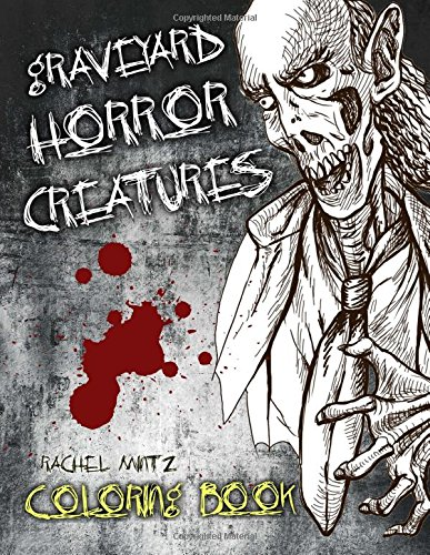 Graveyard Horror Creatures Coloring Book: 50 Hand Drawn Halloween Sketches, Demons, Scary Tombs, Monster Freaks - For Adults & Teenagers