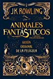 Animales fantasticos y donde encontrarlos - guion cinematografico (Spanish Edition)