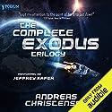 The Complete Exodus Trilogy: Books 1-3 Hörbuch von Andreas Christensen Gesprochen von: Jeffrey Kafer