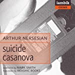 Suicide Casanova | Arthur Nersesian