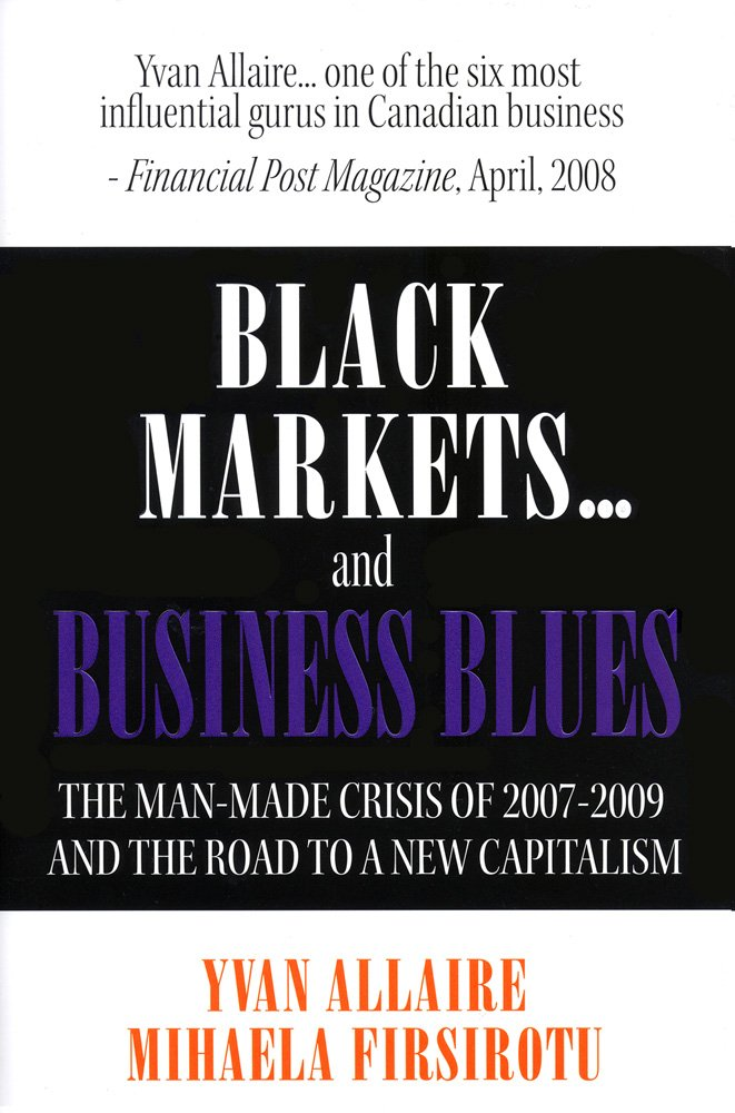 Download Black Markets... and Business Blues: The Man-made Crisis of 2007-2009 and the Road to a New Capitalism ebook