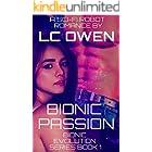 Bionic Passion: A Sci-Fi Robot Romance: Book 1 (Bionic Evolution Series)