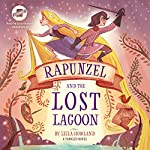 Rapunzel and the Lost Lagoon: A Tangled Novel   Leila Howland