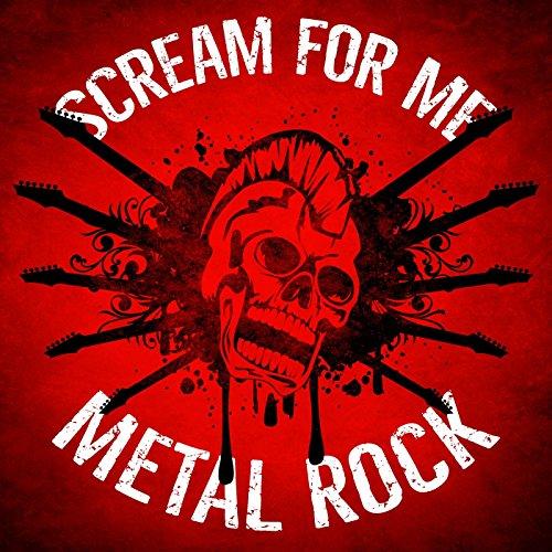Scream for Me: Metal Rock [Exp...
