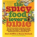 The Spicy Food Lover's Bible: The Ultimate Guide to Buying, Growing, Storing and Using the Key Ingredients That Give Food Spice