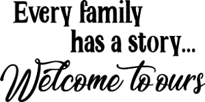 """Vinyl Wall Art Decal - Every Family Has A Story Welcome to Ours - 11.5"""" x 23"""" - Funny Couples Quote Home Bedroom Living Room Wall Decor - Witty Waterproof Decoration Sticker"""