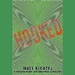 Hooked: A Thriller About Love and Other Addictions | Matt Richtel