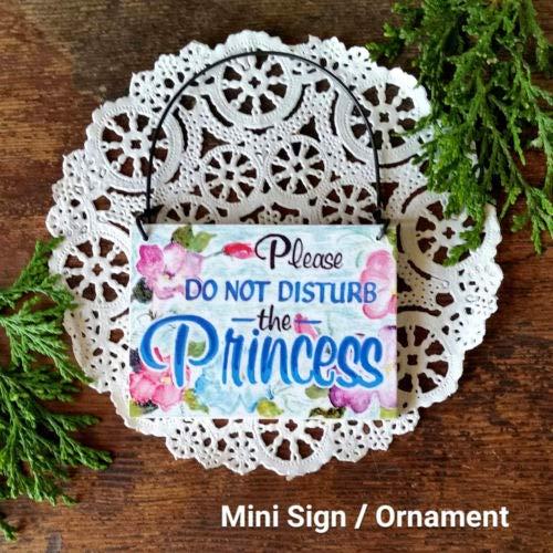 (Mini Sign Ornament Please Do Not Disturb The Princess Door Hanger)