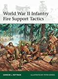 World War II Infantry Fire Support Tactics (Elite, Band 214)