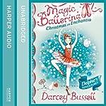 Christmas in Enchantia: Magic Ballerina   Darcey Bussell