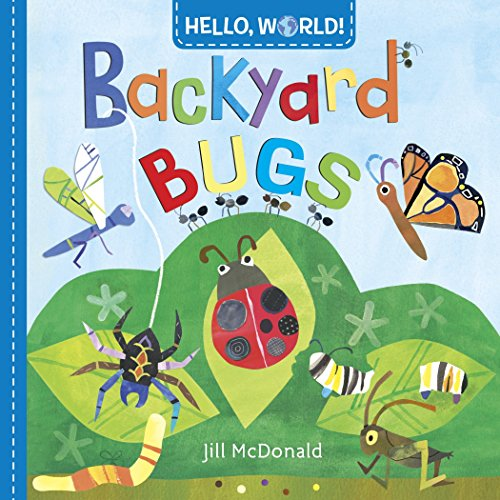 Hello, World! Backyard Bugs (Weather For Book Toddler)