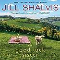 The Good Luck Sister: A Wildstone Novella Hörbuch von Jill Shalvis Gesprochen von: Karen White