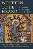 img - for Written to Be Heard: Recovering the Messages of the Gospels book / textbook / text book