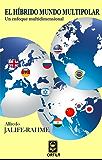 El híbrido mundo multipolar: Un enfoque multidimensional
