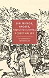 Girlfriends, Ghosts, and Other Stories (New York Review Books Classics)