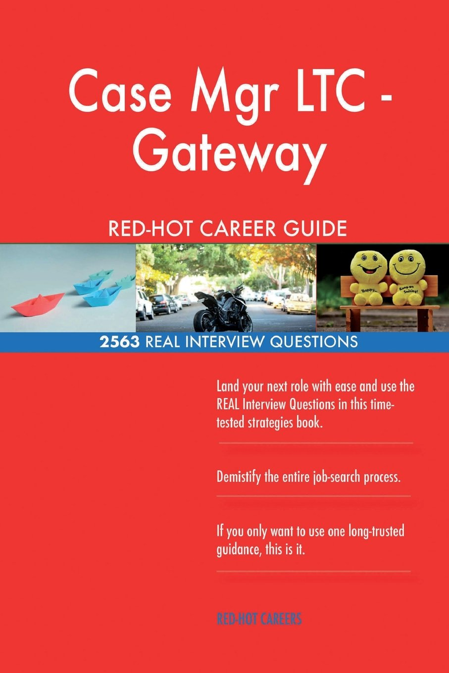 Read Online Case Mgr LTC - Gateway RED-HOT Career Guide; 2563 REAL Interview Questions PDF
