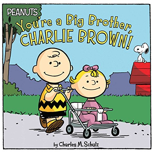 You're a Big Brother, Charlie Brown! (New Peanuts)