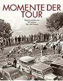 Momente der Tour: Impressionen aus 90 Jahren Tour de France