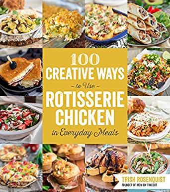 100 creative ways to use rotisserie chicken in everyday meals food wine forumfinder Choice Image