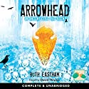 Arrowhead Audiobook by Ruth Eastham Narrated by David Thorpe