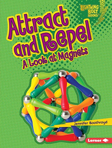 Exploring Magnets - Attract and Repel: A Look at Magnets (Lightning Bolt Books: Exploring Physical Science (Library))