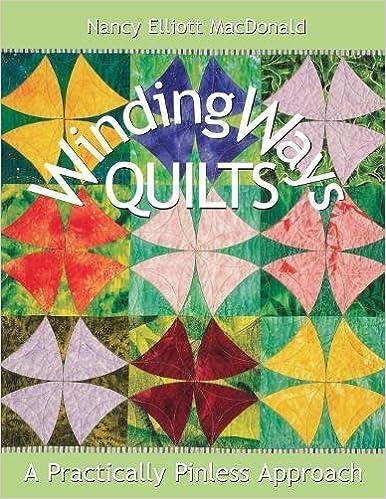 Winding Ways Quilts A Practically Pinless Approach Nancy Elliott