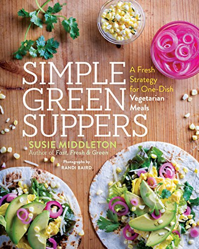Simple Green Suppers: A Fresh Strategy for One-Dish Vegetarian Meals cover