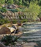 Private Gardens of Santa Barbara: The Art of