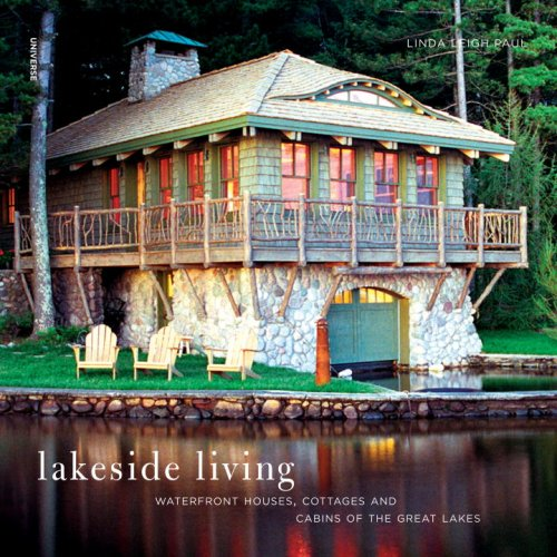 Lakeside Living: Waterfront Houses, Cottages, and Cabins of the Great Lakes (Waterfront Cottage)