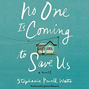 No One Is Coming to Save Us Audiobook