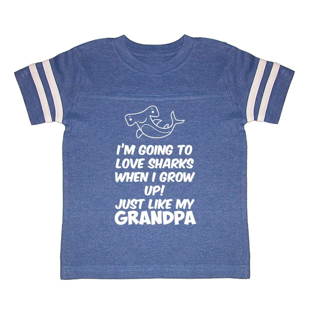 Just Like My Grandpa Im Going to Love Sharks When I Grow Up Toddler//Kids Sporty T-Shirt