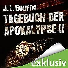 Tagebuch der Apokalypse 2 Hörbuch von J. L. Bourne Gesprochen von: David Nathan