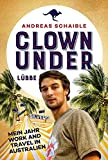 Clown Under: Mein Jahr Work and Travel in Australien