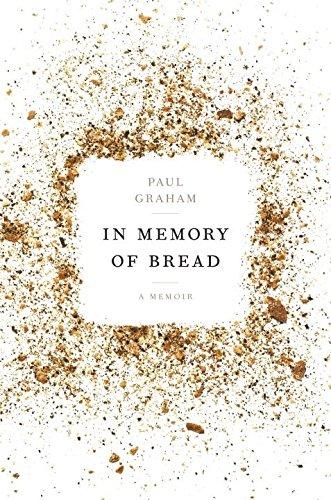 (In Memory of Bread: A Memoir)