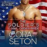 The Soldier's E-Mail Order Bride | Cora Seton